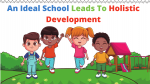 An Ideal Leads To Holistic Development