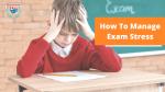 How To Manage Exam Stress