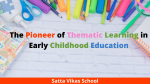 The pioneer of Thematic Learning in Early Childhood Education