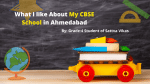 What I like About My CBSE School in Ahmedabad